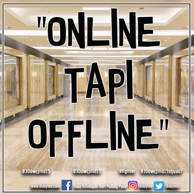 Online tapi Offline